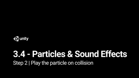 Thumbnail for entry Lesson 3.4 Particles and Sound Effects - Step 2 - Play the particle on collision