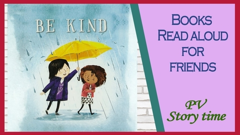 Thumbnail for entry 💞BE KIND by Pat Zietlow Miller and Jen Hill - Children's Books Read Aloud by PV Storytime