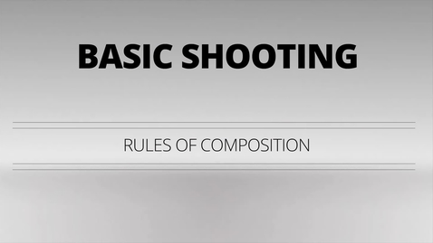 Thumbnail for entry Basic Video Shooting - Rules of Composition