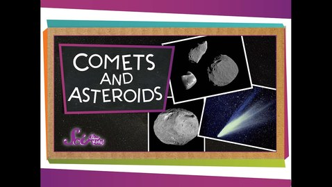 Thumbnail for entry Comets and Asteroids!