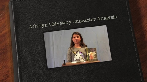 Thumbnail for entry Ashelyn's Mystery Character Analysis