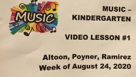 Thumbnail for entry Music - Kindergarten Video Lesson #1 Week of August 24, 2020