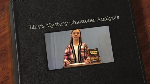 Thumbnail for entry Lilly's Mystery Character Analysis