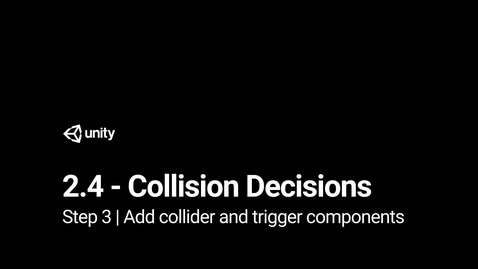 Thumbnail for entry Lesson 2.4 Step 3 - Add collider and trigger components