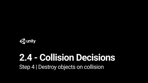 Thumbnail for entry Lesson 2.4 Step 4 - Destroy objects on collision
