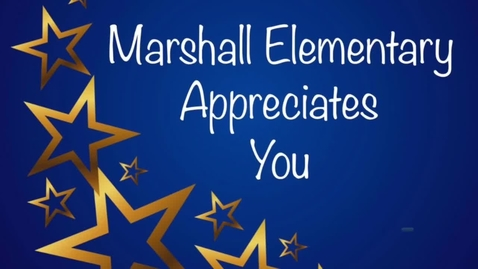 Thumbnail for entry Marshall Elementary Teacher Appreciation 2020