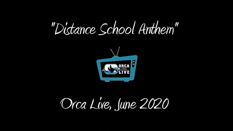 "Thumbnail for entry ""Distance School Anthem"" from Orca Live"