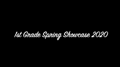Thumbnail for entry 1st grade showcase 2020