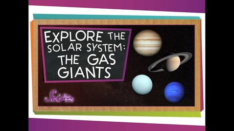 Thumbnail for entry Explore the Solar System: The Gas Giants