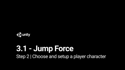 Thumbnail for entry Lesson 3.1 - Jump Force - Step 2 - Choose and set up a player character