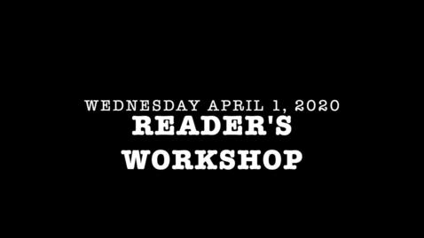 Thumbnail for entry Wednesday April 1, 2020 Reader's Workshop