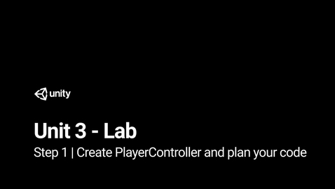 Thumbnail for entry Lab 3 - Step 1 - Create PlayerController and plan your code