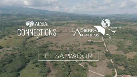 Thumbnail for entry ADRA CNX and LSA in El Salvador 2019
