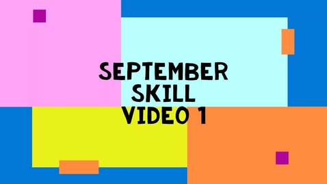 Thumbnail for entry Primary September Skill 1
