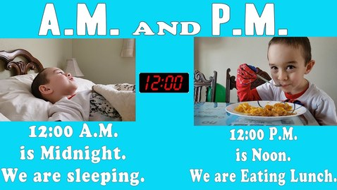 Thumbnail for entry Telling Time A.M and P.M. | Difference Between AM and PM