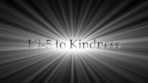 Thumbnail for entry Hi 5 to Kindness PSA