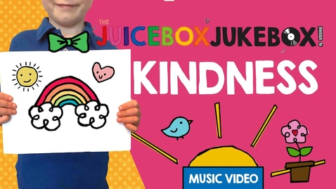 Thumbnail for entry Kindness by The Juicebox Jukebox - Be Kind Kids Song Childrens Music New Random Acts Week Day 2020