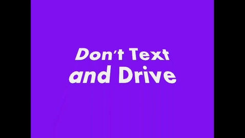 Thumbnail for entry Don't Text and drive