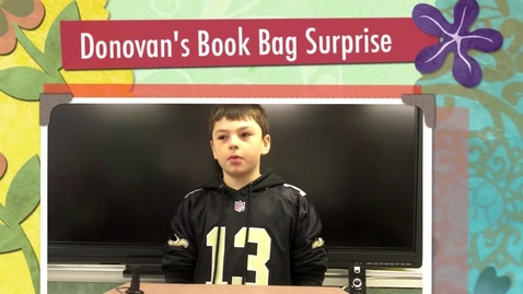Thumbnail for entry Donovan's Book Bag Surprise