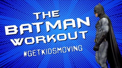 Thumbnail for entry The Batman Kids Workout