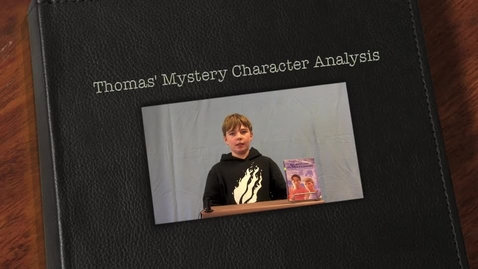Thumbnail for entry Thomas' Mystery Character Analysis