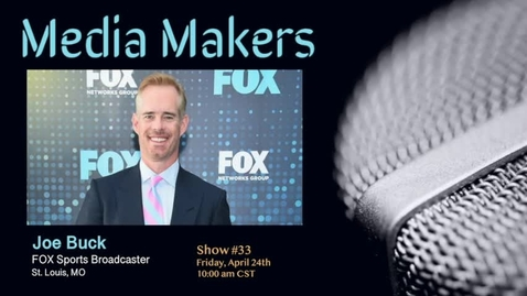 Thumbnail for entry Media Makers show #33 - Joe Buck