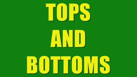 Thumbnail for entry Tops & Bottoms