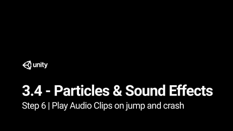 Thumbnail for entry Lesson 3.4 Particles and Sound Effects - Step 6 - Play Audio Clips on jump and crash
