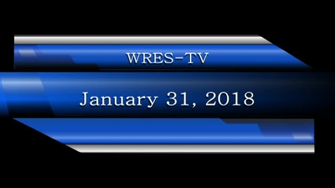 Thumbnail for entry January 31, 2018, WRES-TV Morning Announcements