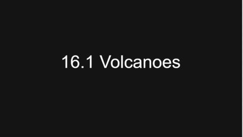 Thumbnail for entry 4/13 - 16.1 Video/Lesson - Volcanoes