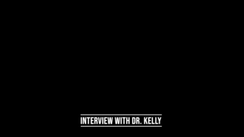 Thumbnail for entry An At Home Interview Featuring Dr. Kelly