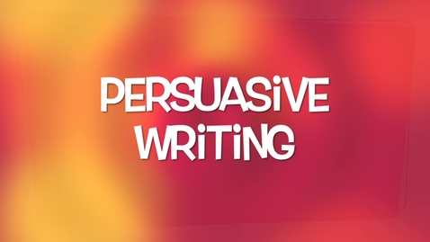 Thumbnail for entry Persuasive Writing