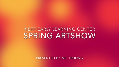Thumbnail for entry Neff Early Learning Center Virtual Artshow