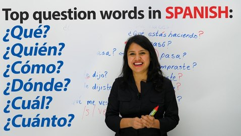 Thumbnail for entry Learn Spanish: What? Where? When? Who? Which? How? & more in Spanish