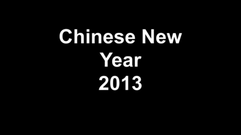 Thumbnail for entry Chinese New Year 2013