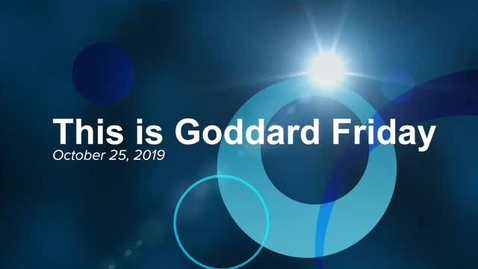 Thumbnail for entry This is Goddard Friday 10-25-19