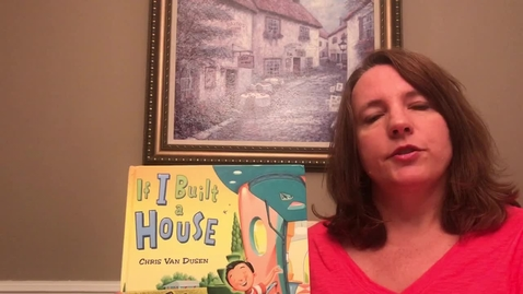 Thumbnail for entry Read-Aloud with Mrs. West - If I Built a House by Chris Van Dusen