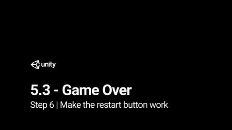 Thumbnail for entry 7.Make the restart button work
