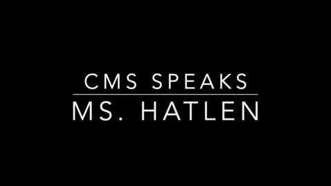 Thumbnail for entry CMS Speaks MS. Hatlen
