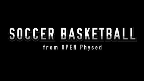 Thumbnail for entry PE at Home: Soccer Basketball from OPEN physed