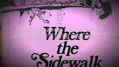 "Thumbnail for entry ""Sarah Cynthia Sylvia Stout Would Not Take the Garbage Out"" Read Aloud"