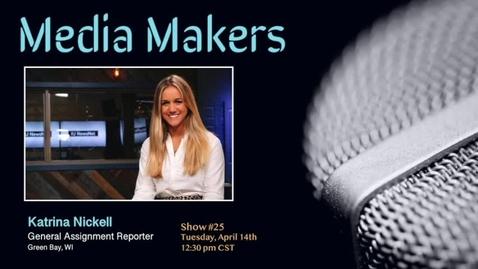 Thumbnail for entry Media Makers show #25 - Katrina Nickell
