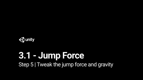 Thumbnail for entry Lesson 3.1 - Jump Force - Step 5 - Tweak the jump force and gravity