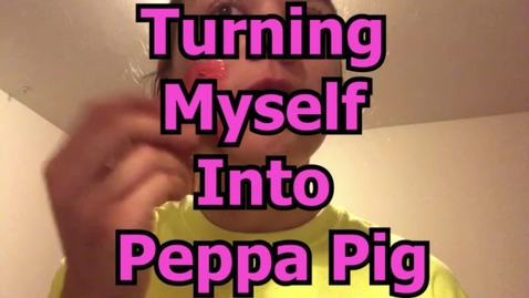 Thumbnail for entry Turning Myself Into Peppa Pig  - WSCN  PTV 2 (2019/2020)