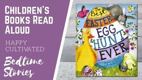 Thumbnail for entry THE BEST EASTER EGG HUNT EVER Book | Easter Books for Kids | Children's Books Read Aloud