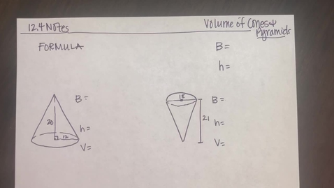 Thumbnail for entry 12.4 notes Volume of Cones and Pyramids