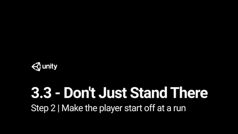 Thumbnail for entry Lesson 3.3 Step 2 - Make the player start off at a run