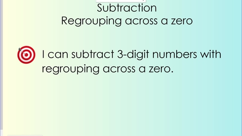 Thumbnail for entry Subtracting Across a Zero