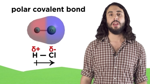 Thumbnail for entry The Chemical Bond: Ionic vs. Covalent and Polar vs. Nonpolar