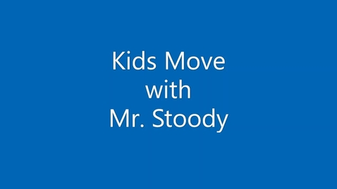 Thumbnail for entry August Kids Move